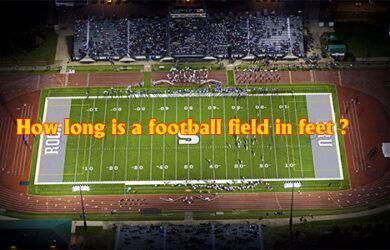 How long is a football field in feet